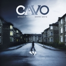 Bright Nights * Dark Days/Cavo