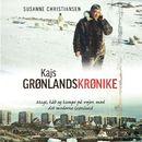 Kajs Grønlandskrønike - Magt, håb og kampe på vej mod det moderne Grønland/Susanne Christiansen