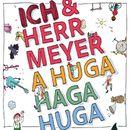 A Huga Haga Huga/Ich und Herr Meyer