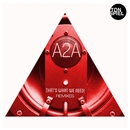 That's what we need! (Remixes)/A2A