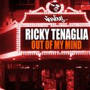 Out Of My Mind/Ricky Tenaglia