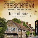 Cherringham - Landluft kann tödlich sein, Folge 09: Totentheater/Matthew Costello