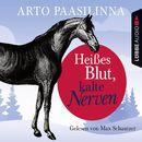 Heißes Blut, kalte Nerven/Arto Paasilinna