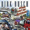 Urlaub auf der Autobahn/Dirk Busch