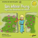 Der kleine Prinz lüftet das Geheimnis der Rosen (Ungekürzt)/Antoine de Saint-Exupéry