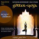 Götter-Yoga - Körper und Geist stärken mit der himmlischen Kraft indischer Götter (Gekürzte Fassung)/Katharina Middendorf
