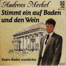 Stimmt ein auf Baden und den Wein/Andreas Merkel