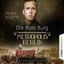Die Rote Burg - Metropolis Berlin/Oliver Schütte