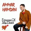 Princess Of My Heart/Ammar Hamdan
