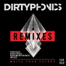 Write Your Future Remixes/Dirtyphonics