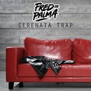 Serenata Trap/Fred De Palma