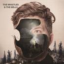 The Whistles & The Bells/The Whistles & The Bells