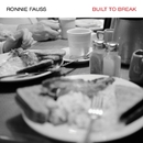 Built to Break/Ronnie Fauss