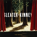 The Woods/Sleater-Kinney