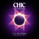 I'll Be There (Single Version)/Chic feat. Nile Rodgers