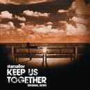 Keep Us Together [Original Demo]/Starsailor
