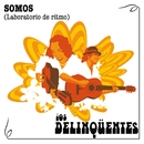 Somos-Laberinto Del Ritmo/Los Delinqüentes
