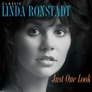 Just One Look: Classic Linda Ronstadt (2015 Remastered Version)/Linda Ronstadt