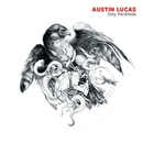 Stay Reckless/Austin Lucas