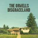 Disgraceland/The Orwells