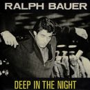 Deep in the Night/Ralph Bauer