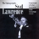 The Unforgettable Syd Lawrence/Syd Lawrence & His Orchestra