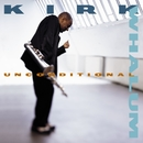 Unconditional/Kirk Whalum