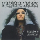 Fiends & Angels/Martha Velez