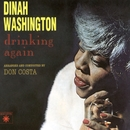 Drinking Again/Dinah Washington