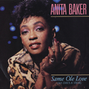 Same Ole Love [365 Days A Year] / Same Ole Love [365 Days A Year] [Live Version] [Digital 45]/Anita Baker