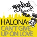 Can't Give Up On Love/Halona