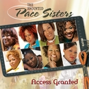 Access Granted/The Anointed Pace Sisters