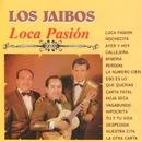 Loca Pasión/Los Jaibos