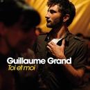 Toi Et Moi/Guillaume Grand