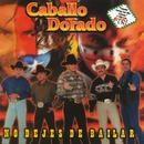 No dejes de bailar/Caballo Dorado