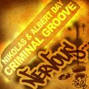Criminal Groove/Nikolas & Albert Day