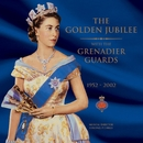 The Golden Jubilee/The Band Of The Grenadier Guards