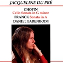 Chopin: Cello Sonata in G Minor - Franck: Sonata in A/Jacqueline du Pré/Daniel Barenboim