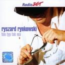 Ten Typ Tak Ma/Ryszard Rynkowski