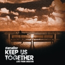 Keep Us Together [Live From Brixton Academy]/Starsailor