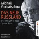 Das neue Russland - Der Umbruch und das System Putin/Michail Gorbatschow