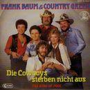 Die Cowboys sterben nicht aus/Frank Baum & Country Green