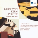 Gershwin/Porter/Kern Overtures and Film Music/John McGlinn/Ambrosian Opera Chorus/New Princess Theater Orchestra/London Sinfonietta/National Philharmonic Orchestra