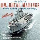Sailing/The Band Of Royal Marines School Of Music