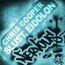 Slust, Eidolon/Chris Cooper
