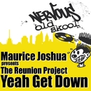 Yeah Get Down/Maurice Joshua Presents The Reunion Project