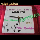 Whateva (Remixes Vol. 2) (feat. Alex K & Alan T)/Ralph Falcon