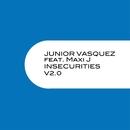 Insecurities (V 2.0)/Junior Vasquez Featuring Maxi J