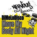 Move My Body All Night/DiMeLoDisco