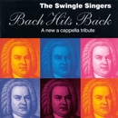 Bach Hits Back/The Swingle Singers